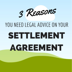 3 Reasons for Legal Advice on Settlement Agreement